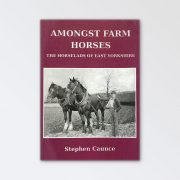 Amongst Farm Horses – The Horselads of East Yorkshire By Stephen Caunce