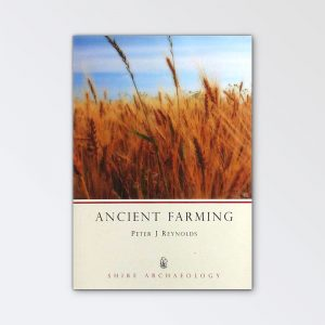 Shire Books – Ancient Farming By Peter J Reynolds